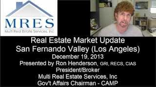 Real Estate Market Update San Fernando Valley, Los Angeles, CA December 19, 2013