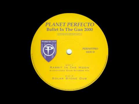 Planet Perfecto - Bullet In The Gun 2000 (Rabbit In The Moon's Bloodhound Gangbangers Mix)