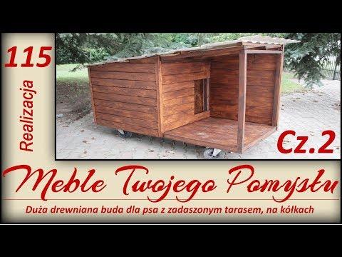 Cz.2 Duża drewniana buda dla psa z zadaszonym tarasem i kółkami / A large wooden doghouse