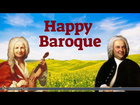 Happy Baroque Music - Vivaldi, Bach, Telemann...
