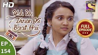 Yeh Un Dinon Ki Baat Hai -  Ep 154  - Full Episode  - 6th  April, 2018