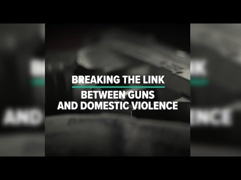 Breaking The Link Between Guns & Domestic Violence