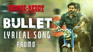 Bullet Lyrical Song Promo | George Reddy | Sandeep Madhav, Muskaan | JeevanReddy | Abhishek Pictures