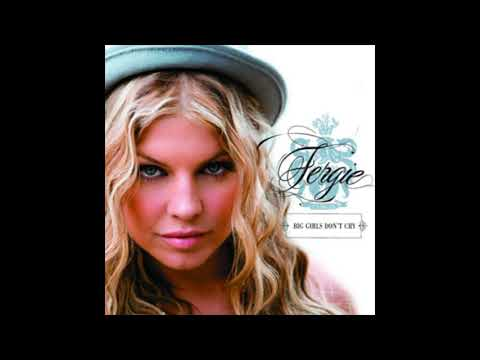 Fergie  Big Girls Dont Cry Personal Radio Edit