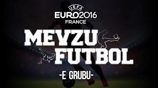 MEVZU FUTBOL | Euro 2016 Konuştuk #4 | Türkiye'nin Grubundan Sonra En Karışığı: E!