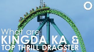 What are: Kingda Ka & Top Thrill Dragster