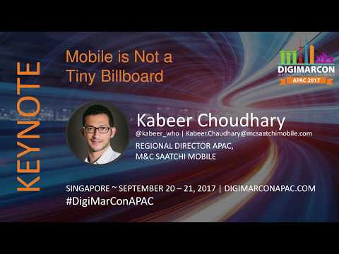 Mobile is Not a Tiny Billboard   Kabeer Choudhary, M&C Saatchi Mobile