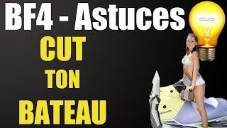 Battlefield 4 Trucs & Astuces 10 : Cut ton bateau !