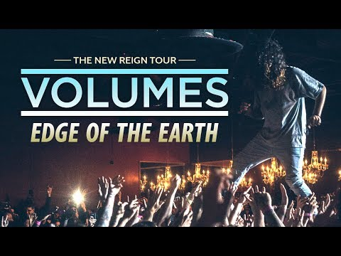 """Volumes - """"Edge Of The Earth"""" LIVE! The New Reign Tour"""