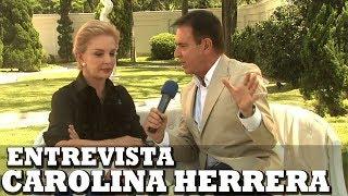 CAROLINA HERRERA - Entrevista
