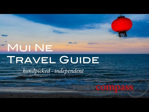 Mui Ne, Vietnam -  Travel guide