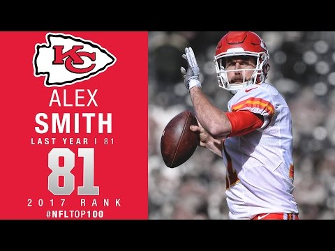 #81: Alex Smith (QB, Chiefs) | Top 100 Players of 2017 | NFL