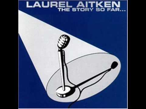 Laurel Aitken - Mad About You