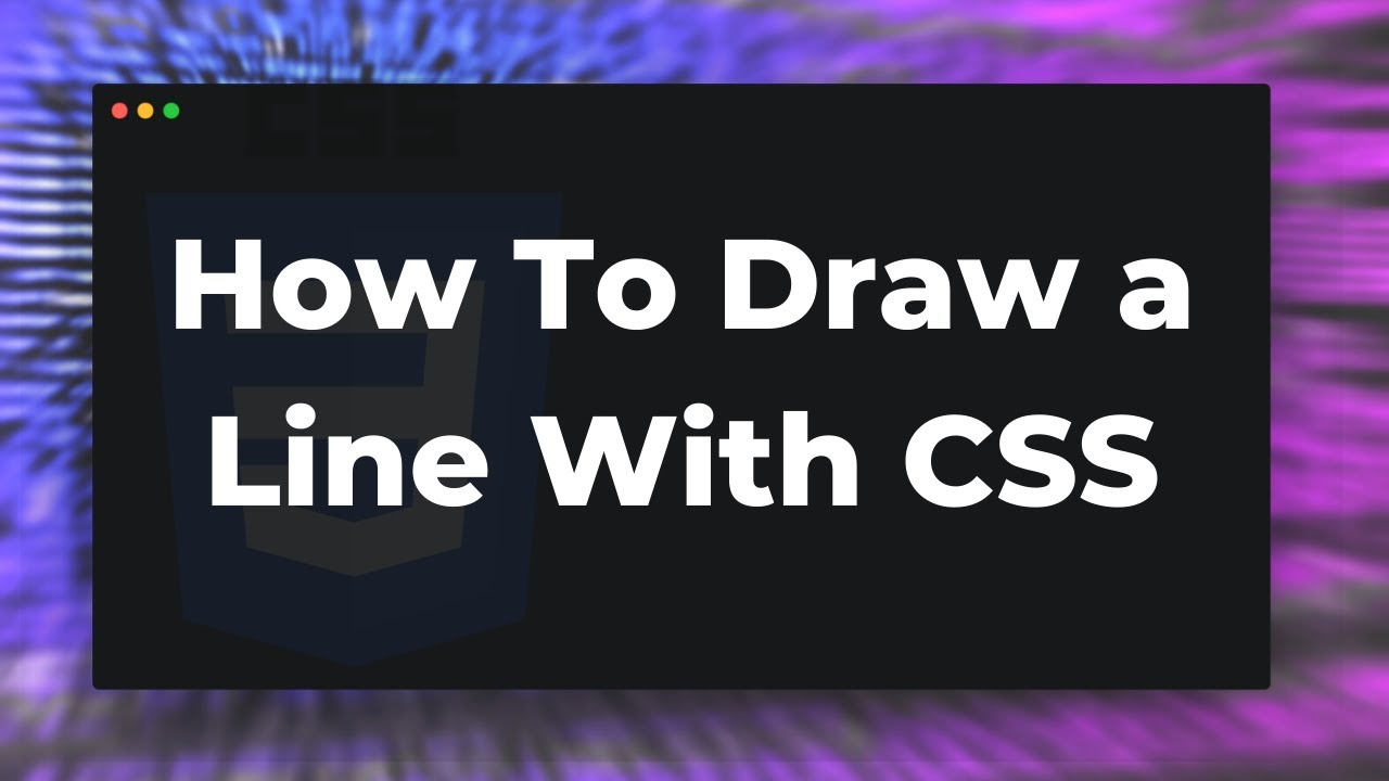 How To Draw A Line With Css Tutorial Horizontal Or Vertical Youtube