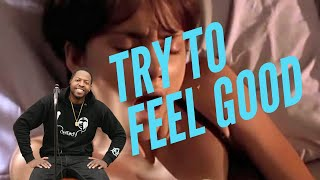 Try to feel good