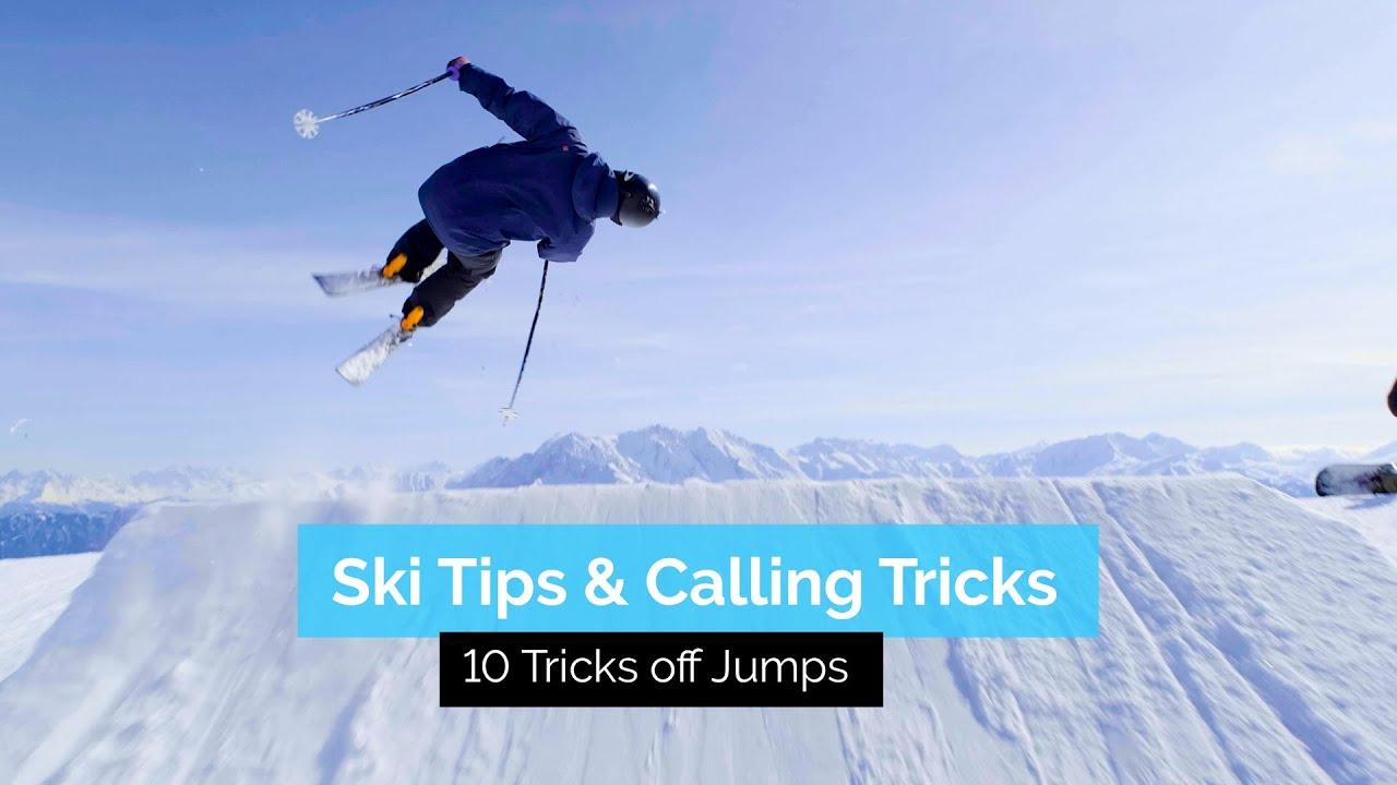 SKI TIPS & CALLING TRICKS   10 EASY - ADVANCED TRICKS TO DO OFF JUMPS