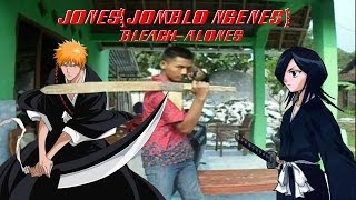 Alones Bleach Indonesian Version-Jones Jomblo ngenes