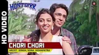 Chori Chori full Song,Hunterr - Arijit Singh & Sona Mahapatra