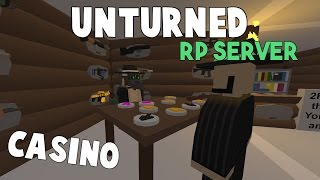 Unturned RP Server | Owning A Casino