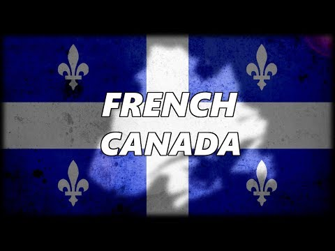 The Evolution Of French Canada (and Why They Still Refuse To Speak English)