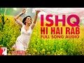 Download Ishq Hi Hai Rab - Full Song Audio   Dil Bole Hadippa   Sonu Nigam   Shreya Ghoshal   Pritam MP3 song and Music Video