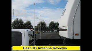 Top 3 Best CB Antenna Reviews in 2019