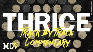 Thrice - Palms Track by Track Commentary