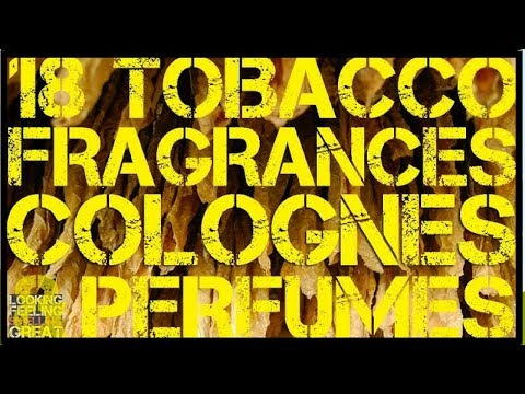 18 Tobacco Fragrances, Colognes & Perfumes | Best Tobacco Fragrances 🚬🚬🚬