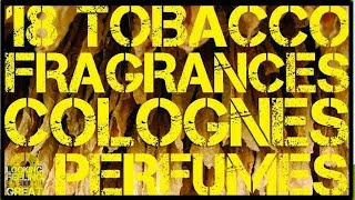 18 Tobacco Fragrances, Colognes & Perfumes | Best Tobacco Fragrances 🚬🚬🚬