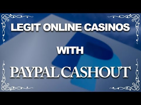 Legit Online Casinos with Paypal Cashout ~ (Reviews 2019)