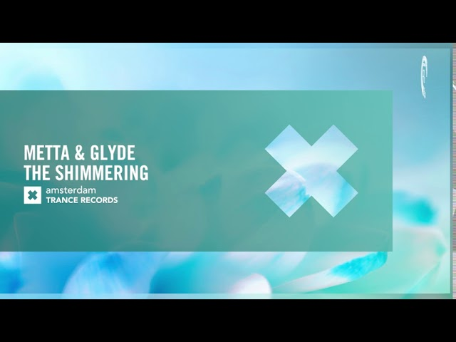 UPLIFTING TRANCE: Metta & Glyde - The Shimmering (Amsterdam Trance)