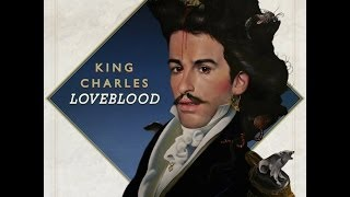 Watch King Charles Loveblood video
