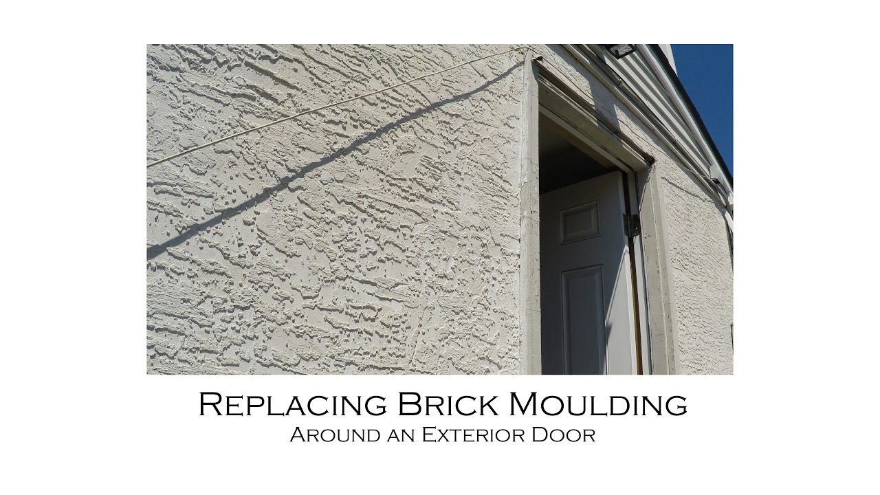 Replacing Brick Moulding Around An Exterior Door With Resetting Door Jamb Youtube