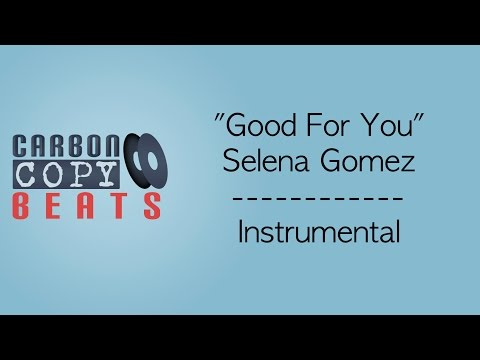 Good For You - Instrumental / Karaoke (In The Style Of Selena Gomez)