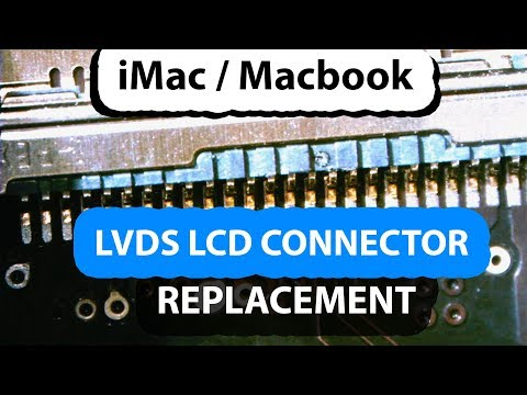 iMac Damaged LVDS LCD Connector Replacement