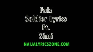 Falz - Soldier (OFFICIAL LYRICS VIDEO) ft.  Simi