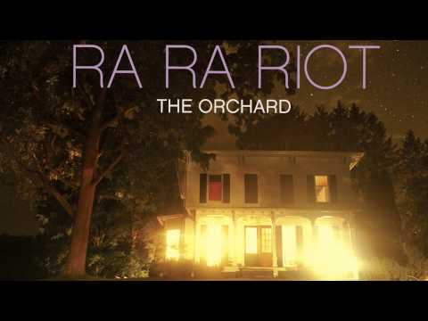Ra Ra Riot  The Orchard Full Album