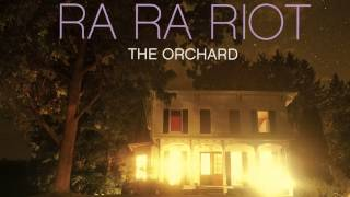 Ra Ra Riot || The Orchard Full Album
