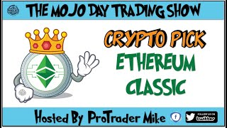ETHEREUM CLASSIC 🍬🍬 THE MOJO #DAYTRADING SHOW🎙️4/16/2021