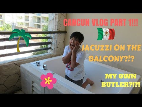 JACUZZI ON THE BALCONY?!?!? | Cancun Vlog Part. 1
