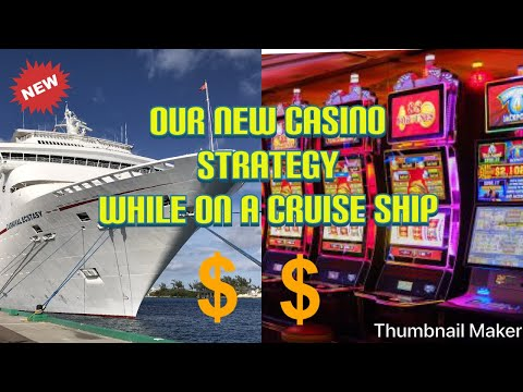 Our New Carnival Cruise Casino Strategy