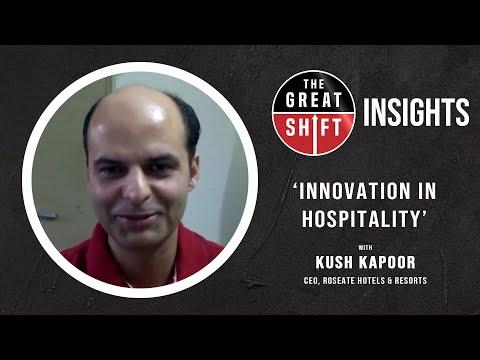 innovation-in-hospitality-|-kush-kapoor-|-the-great-shift
