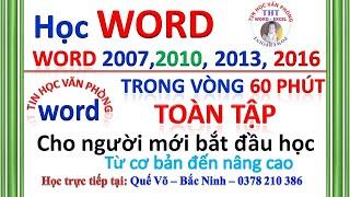 Tự Học WORD cấp tốc 60 phút toàn tập. Học Word 2007, 2010, 2013, 2016. Tin học văn phòng Word