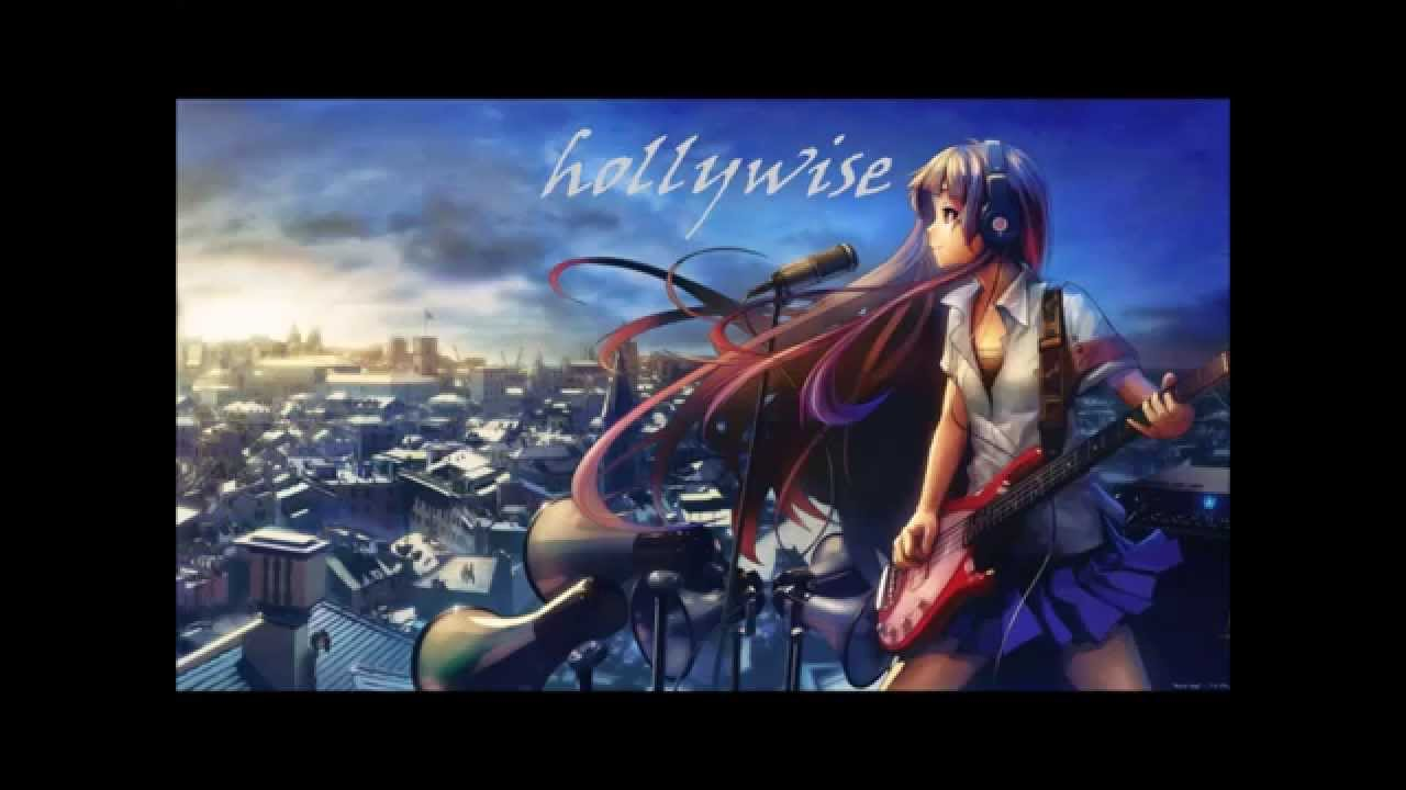DaysOfNightCore~Hollywise - YouTube