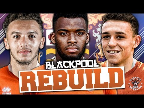 REBUILDING BLACKPOOL!!! FIFA 18 Career Mode