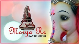 Gambar cover MORYA RE - DON - Banjo Cover | Bollywood Instrumental | By MUSIC RETOUCH