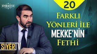 Farklı Yönleri İle Mekke'nin Fethi | Prof. Dr. Ünal Kılıç (20. Ders)