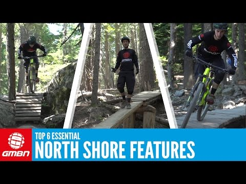 Top 6 North Shore Features | Essential Mountain Bike Skills