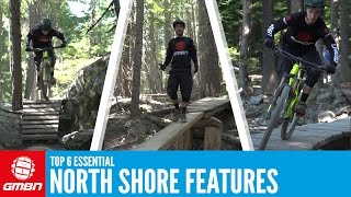 Top 6 North Shore Features   Essential Mountain Bike Skills