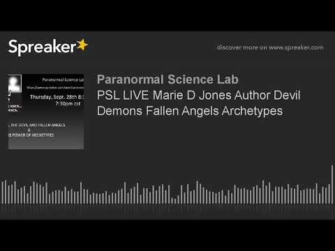 PSL LIVE Marie D Jones Author Devil Demons Fallen Angels Archetypes